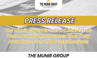 The Munir Group Brantford Real Estate Team Proudly Announces That They Now Have Over 200 5-Star Reviews