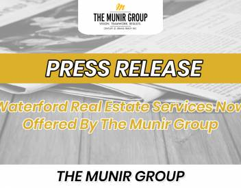 Waterford Real Estate Services Now Offered By The Munir Group