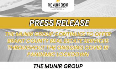 THE MUNIR GROUP CONTINUES TO OFFER BRANT COUNTY REAL ESTATE SERVICES THROUGHOUT THE ONGOING COVID 19 PANDEMIC LOCKDOWN