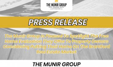 The Munir Group Is Pleased To Spotlight The Free Home Evaluation They Offer To Property Owners Considering Putting Their Home On The Brantford Real Estate Market